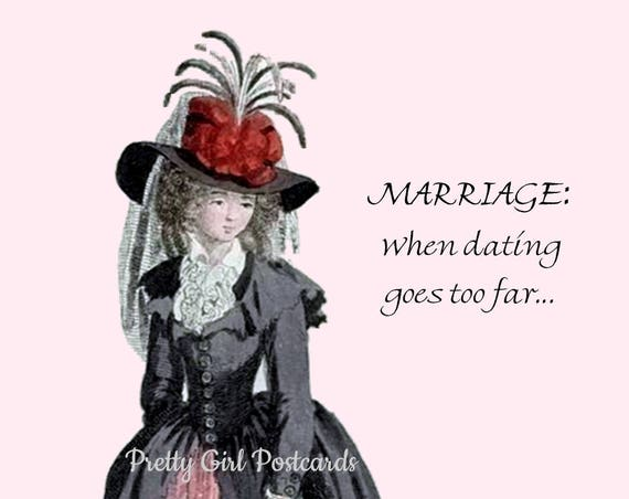 MARRIAGE When Dating Goes Too Far Funny Marie Antoinette Postcard Card Funny Quote Pretty Girl Postcards Free Ship in USA