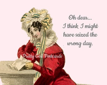 """Funny """"BELATED BIRTHDAY"""" Postcard!  """"Oh, Dear... I Think I Might Have Seized The Wrong Day.""""  Perfect for Framing!"""