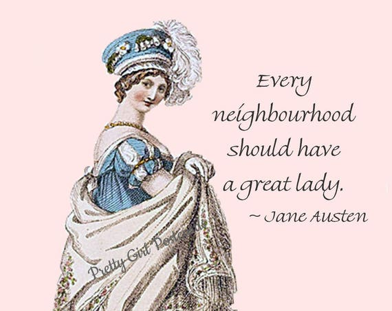 Jane Austen Quotes - Sanditon - Every Neighbourhood Should Have A Great Lady. - Regency Dress - Postcard - Card - Jane Austen Dress - Hat