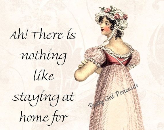 Jane Austen Quotes Postcard - Emma - Ah, There Is Nothing Like Staying At Home For Real Comfort - Jane Austen Card - Gift For Her - Regency