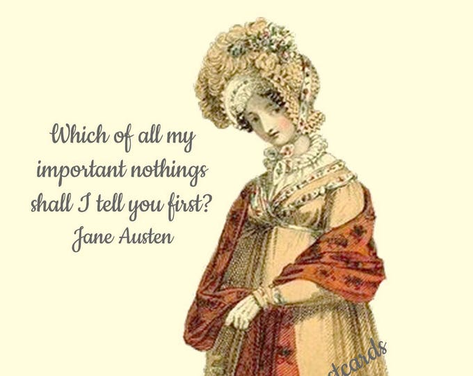 "Jane Austen ""IMPORTANT NOTHINGS"" Postcard! ""Which of All My Important Nothings Shall I Tell You First?"""