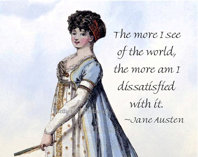 """JANE AUSTEN POSTCARD! """"The More I See Of The World, The More I Am Dissatisfied With It."""""""
