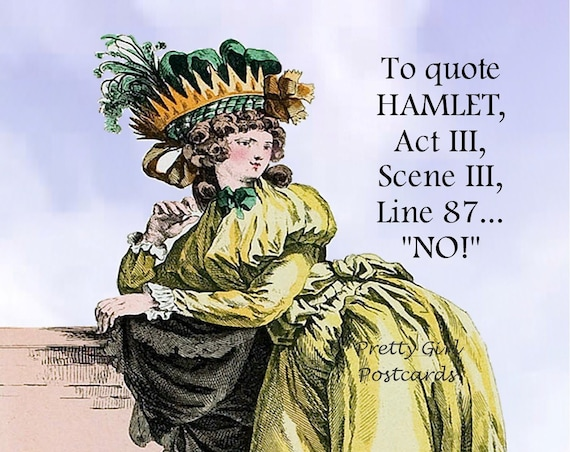 """To Quote HAMLET, Act 3, Scene 3, Line 87... """"NO!"""" Funny Postcard Shakespeare Saying Witty Card Pretty Girl Postcards Marie Antoinette Card"""