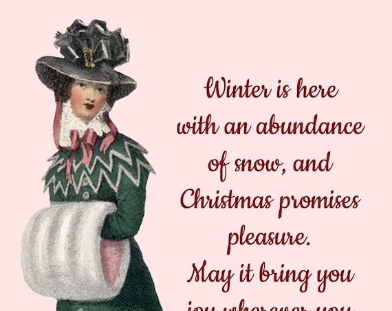 "An Old-Fashioned Christmas Postcard! ""Winter Is Here With An Abundance Of Snow..."" 4"" x 6"" Pretty Girl Holiday Postcards For You!"