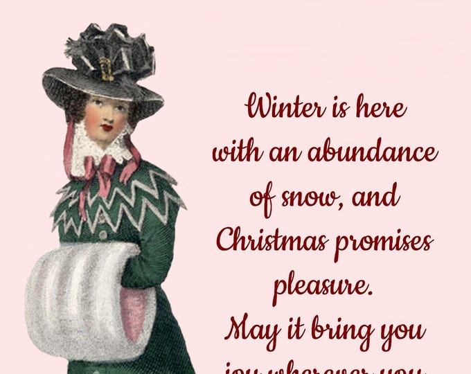 """MERRY XMAS POSTCARD! """"Winter Is Here With An Abundance Of Snow And Christmas Promises Pleasure. May It Bring You Joy Wherever You Go..."""""""