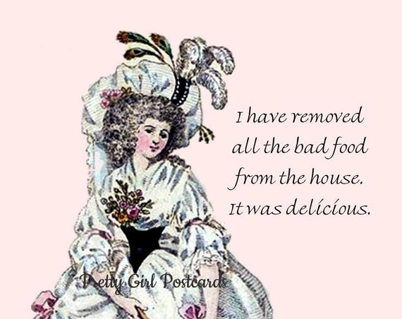 Marie Antoinette Card ~ I Have Removed All The Bad Food From The House. It Was Delicious. ~ Funny Postcard ~ Diet ~ Humor ~ Witty Greeting