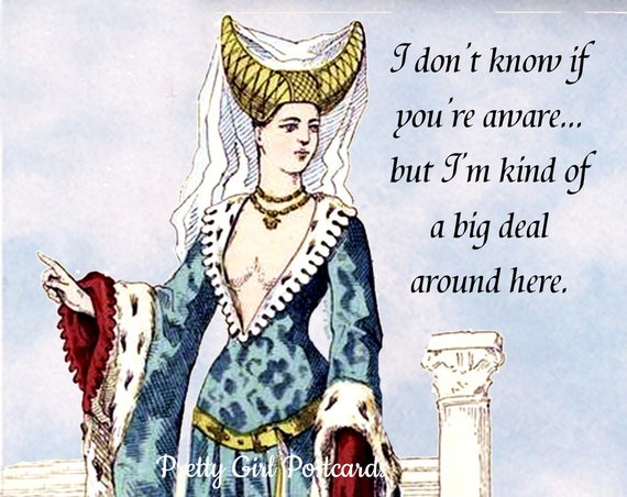 I Don't Know If You're Aware, But I'm Kind Of A Big Deal Around Here ~ Funny Postcard ~ Humorous Card. Funny Quote. Gift For Her.