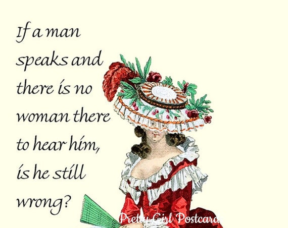 "If A Man Speaks And There Is No Woman To Hear Him, Is He Still Wrong? 4"" x 6"" Funny Postcard / Pretty Girl Postcards / Marie Antoinette Card"