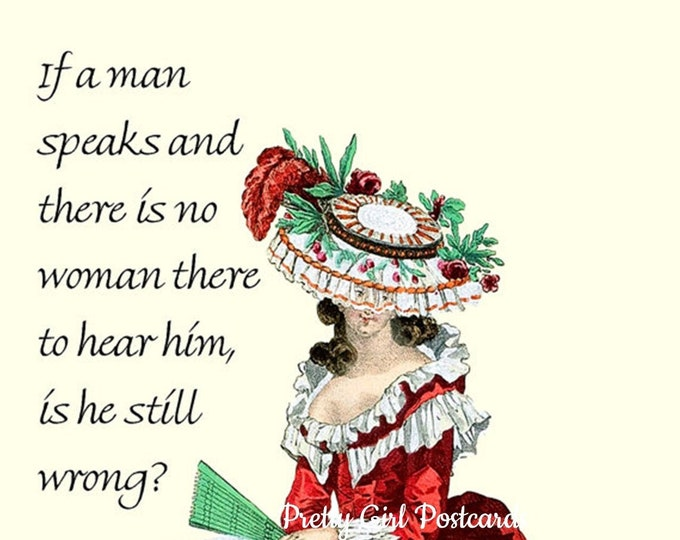 """FUNNY MAN POSTCARD! """"If A Man Speaks And There Is No Woman There To Hear Him, Is He Still Wrong?"""""""