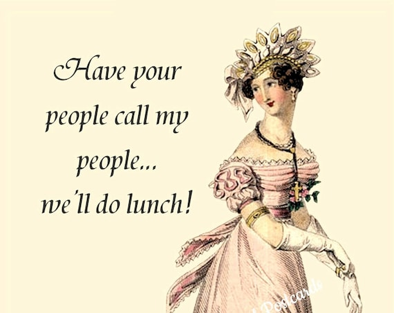 "Friendship Humorous Postcard ""Have Your People Call My People... We'll Do Lunch!"" 4"" x 6"" Glossy Postcard 18th Century Fashion Card"