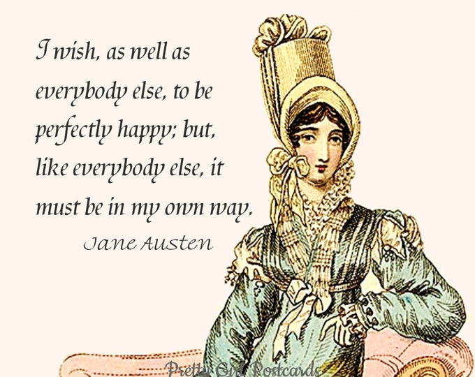 "Jane Austen ""PERFECTLY HAPPY"" Postcard! ""I Wish, As Well As Everybody Else, To Be Perfectly Happy; But, Like Everybody Else, It Must Be..."""