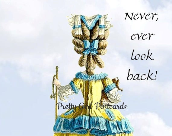 "Marie Antoinette Card Fashion Postcard 18th Century Fashion Funny Card ""Never, Ever Look Back!"" Pretty Girl Postcards"