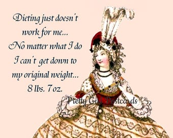 """DIETS DON'T WORK Postcard! """"Dieting Just Doesn't Work For Me... No Matter What I Do I Can't Get Down To My Original Weight... 8 lbs. 7 oz."""""""