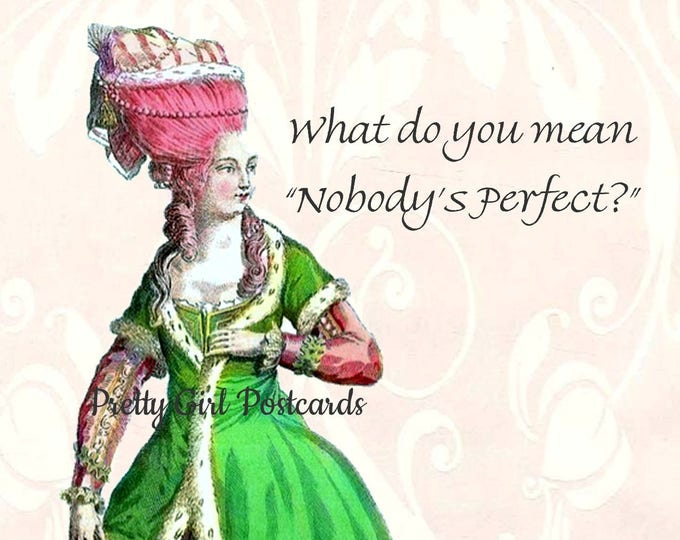 "Funny ""NOBODY'S PERFECT"" POSTCARD. ""What do you mean ""Nobody's Perfect?"""