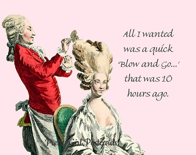 "FUNNY HAIRDRESSER POSTCARD! ""All I Wanted Was A Quick 'Blow and Go...' That Was 10 Hours Ago."""