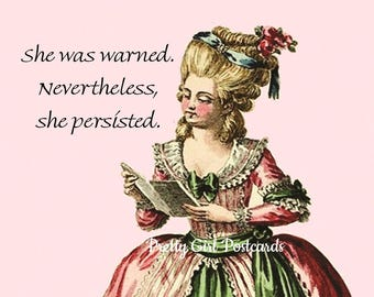 "True ""ELIZABETH WARREN"" Postcard!  ""She Was Warned. Nevertheless She Persisted.""  Vote! Vote! Vote!"