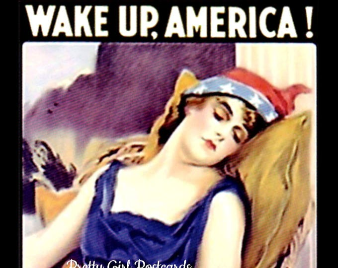 "WAKE UP AMERICA! Political Postcard! ""...Civilization Calls! Every Man, Woman, and Child!""  xxxxxx z"