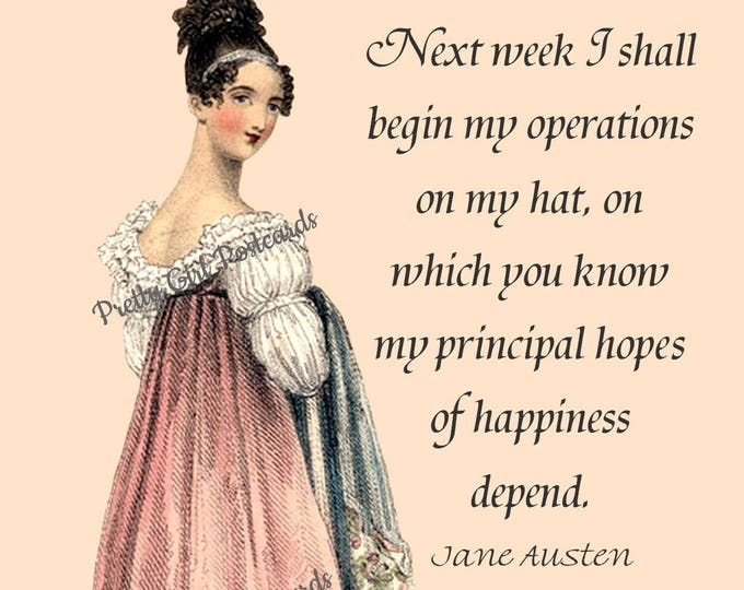 "Jane Austen ""HATS"" Postcard! ""Next Week I Shall Begin My Operations On My Hat, On Which You Know My Principal Hopes Of Happiness Depend."""