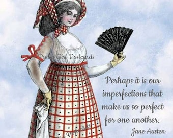 """Jane Austen """"OUR IMPERFECTIONS"""" Postcard! """"Perhaps It Is Our Imperfections That Make Us So Perfect For One Another."""""""