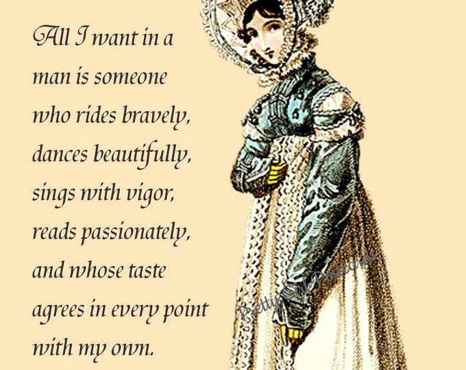 "Jane Austen ""ALL I WANT in a MAN"" Postcard! ""All I Want In A Man Is Someone Who Rides Bravely, Dances Beautifully, Sings With Vigor..."""