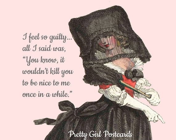 Funny Postcard, I Feel So Guilty, All I Said Was, You Know It Wouldn't Kill You To Be Nice, Humor, Black, Funny Quote, Pretty Girl Postcards