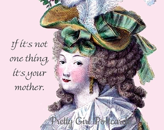 If It's Not One Thing It's Your Mother Funny Marie Antoinette Card Postcard Funny Quote Funny Saying Pretty Girl Postcards