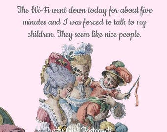 """FUNNY PARENT POSTCARD! """"The Wi-Fi Went Down For About Five Minutes And I Was Forced To Talk To My Children. They Seem Like Nice People."""""""