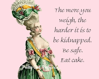 """Funny """"INTERESTING TAKE on CAKE"""" Postcard! """"The More You Weigh, The Harder It Is To Be Kidnapped. Be Safe. Eat Cake."""""""