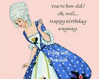 """Snarky """"BIRTHDAY"""" Postcard!  """"You're How Old? Oh, Well... Happy Birthday Anyway."""""""