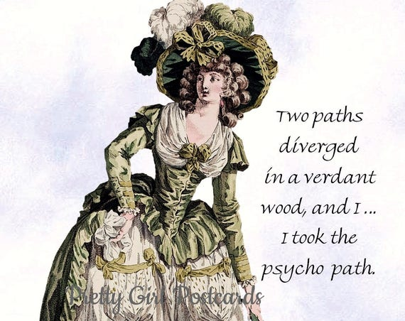 Two Paths Diverged in a Verdant Wood and I Took The Psycho Path Marie Antoinette Funny Postcard Card Pretty Girl Postcards