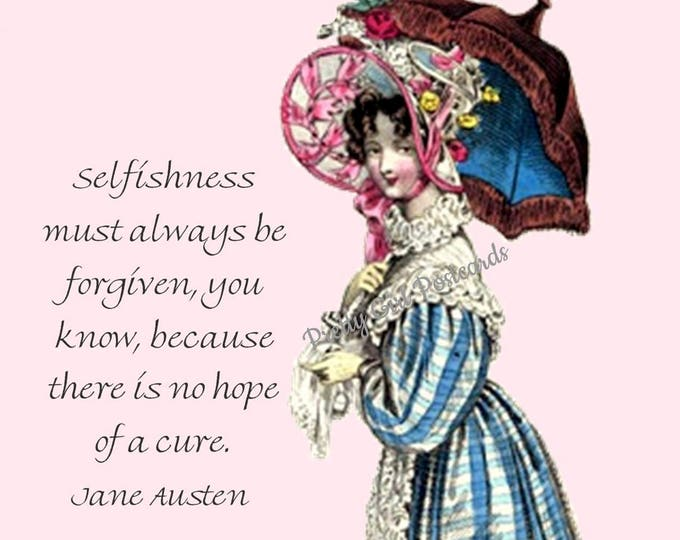 "Jane Austen ""SELFISHNESS"" Postcard! ""Selfishness Must Always Be Forgiven, You Know, Because There Is No Hope Of A Cure."""