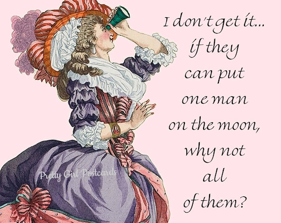 I Don't Get It If They Can Put One Man On The Moon Why Not All Of Them Funny Marie Antoinette Postcard Humorous Quote Pretty Girl Postcards