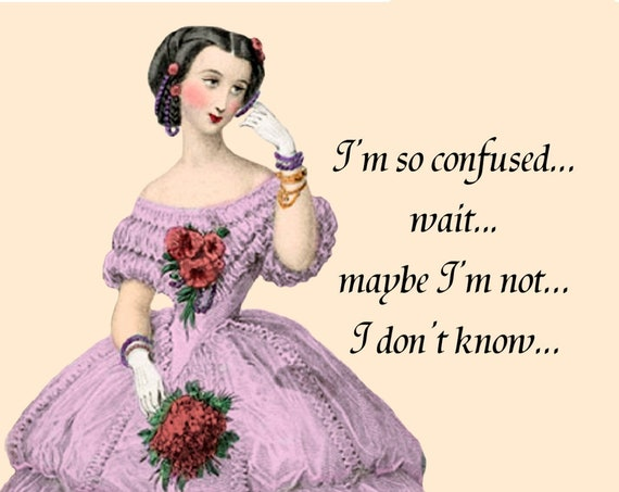 """FUNNY CONFUSION POSTCARD """"I'm So Confused... Wait... Maybe I'm Not... I Don't Know..."""" Dazed and Confused, Crazy Lady, Pretty Girl Postcards"""