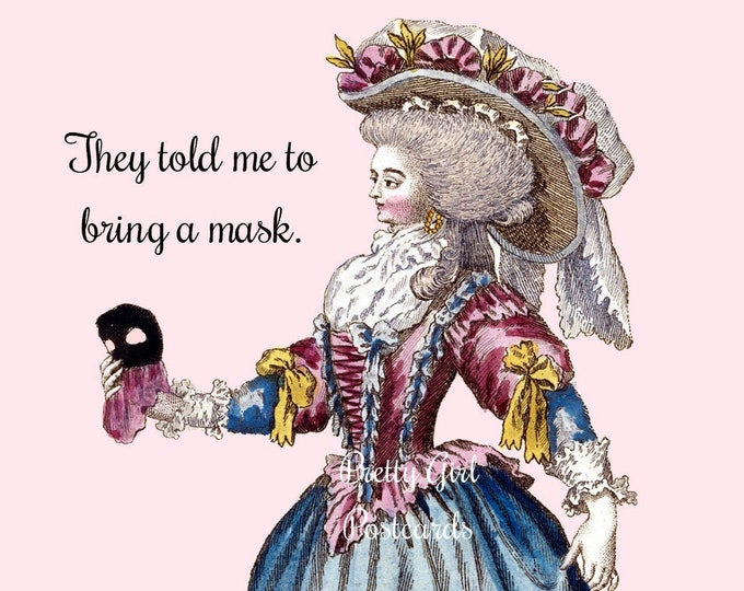 "WEAR A MASK Postcard! ""They Told Me To Bring A Mask."""