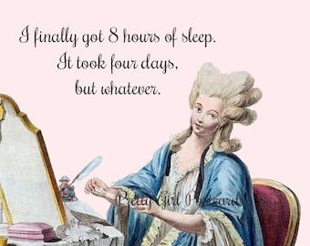 "FUNNY SLEEP POSTCARD! ""I Finally Got 8 Hours Of Sleep. It Took Four Days, But Whatever."""