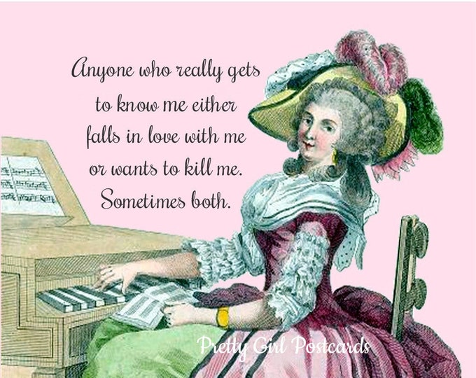 """FUNNY POSTCARD! """"Anyone Who Really Gets To Know Me Either Falls In Love With Me Or Wants To Kill Me. Sometimes Both."""""""