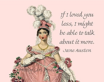 """JANE AUSTEN POSTCARD! """"If I Loved You Less, I Might Be Able To Talk About It More."""""""