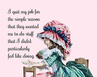 """Funny """"QUIT MY JOB"""" Postcard. """"I quit my job for the simple reason that they wanted me to stuff I didn't particularly didn't feel like doing"""