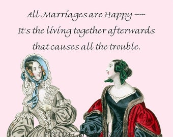 """Funny """"MARRIAGE QUOTE"""" Postcard! """"All Marriages Are Happy ~~ It's The Living Together Afterwards That Causes All The Trouble."""""""