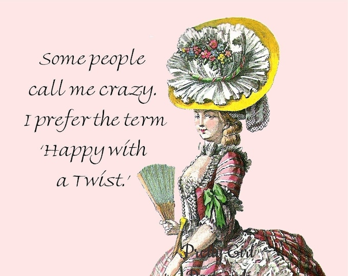 "FUNNY CRAZY POSTCARD!  ""Some People Call Me Crazy. I Prefer The Term 'Happy with a Twist'!"""