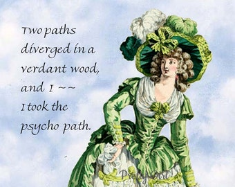 """PSYCHO PATH POSTCARD! """"Two Paths Diverged in a Verdant Wood, and I ~~ I Took The Psycho Path."""" Robert Frost Poem-(ish)"""