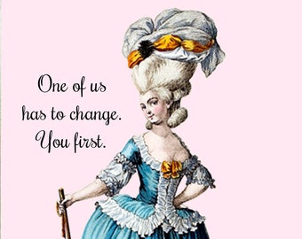 """YOU CHANGE FIRST Postcard!  """"One Of Us Has To Change. You First."""""""