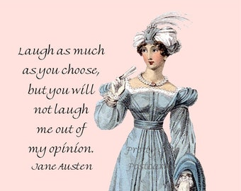 """JANE AUSTEN POSTCARD! """"Laugh As Much As You Choose, But You Will Not Laugh Me Out Of My Opinion."""""""