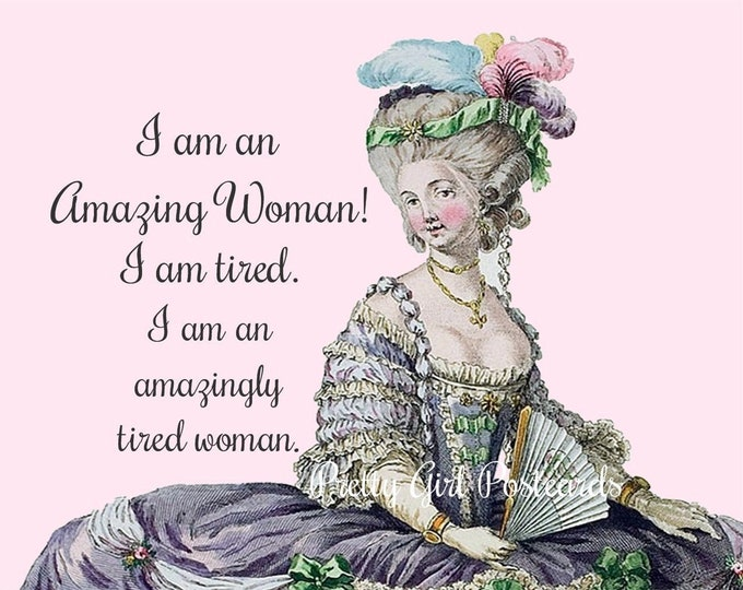 "Funny ""I Am An AMAZING WOMAN!"" Postcard -- ""I Am An Amazing Woman! I Am Tired. I Am An Amazingly Tired Woman.""  Buy 3 Postcards Get 1 FREE!"