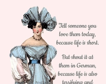 """FUN GERMAN POSTCARD! """"Tell Someone You Love Them Today Because Life Is Short. But Shout It At Them In German, Because Life Is Terrifying..."""""""