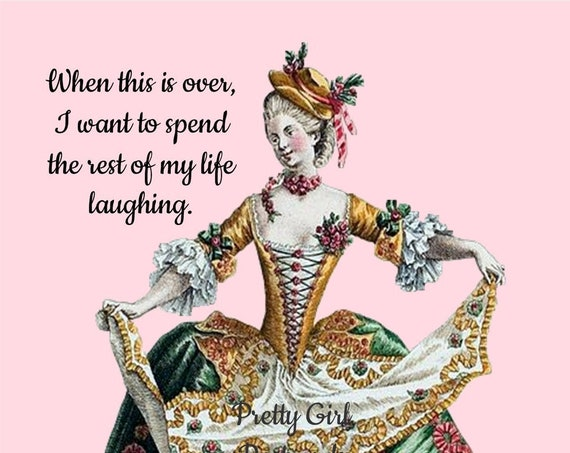 """FUNNY HAPPY CARD, """"When This Is Over, I Want To Spend The Rest Of My Life Laughing"""" Live, Laugh, Love, Postcard, Pretty Girl Postcards"""