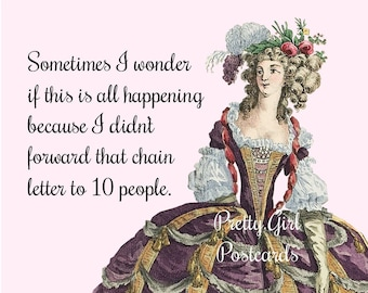 """Funny """"CHAIN LETTER"""" Postcard!  """"Sometimes I Wonder If This Is All Happening Because I Didn't Forward That Chain Letter To 10 People."""""""