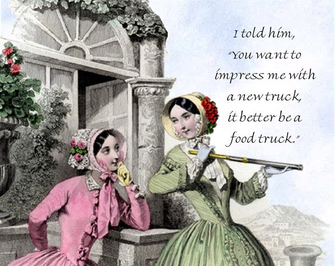 """FOOD TRUCK POSTCARD, """"I Told Him, You Want To Impress Me With A New Truck, It Better Be A Food Truck."""""""