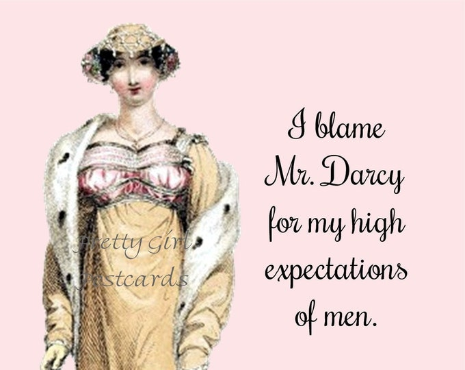"Jane Austen ""I BLAME MR. DARCY"" Postcard! ""I Blame Mr. Darcy For My High Expectations Of Men."""