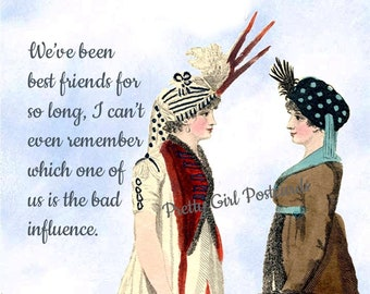 """Funny """"BAD INFLUENCE"""" Postcard!  """"We've been best friends for so long, I can't even remember which one of us is the bad influence."""""""
